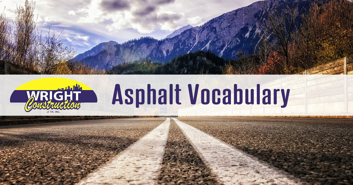 Asphalt Vocabulary, Wright Construction, Murfreesboro TN