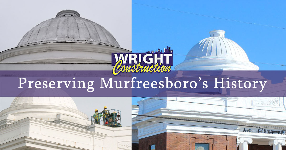 Preserving Murfreesboro's History: Wright Construction of Tennessee, Wright Construction, Murfreesboro TN
